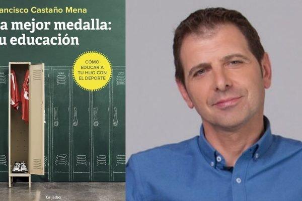 """""""La mejor medalla: su educación"""", nuevo libro de nuestro vecino Francisco Castaño Mena"""
