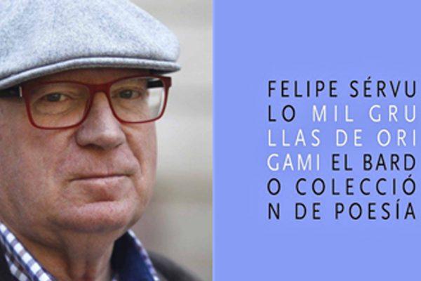 «MIL GRULLAS DE ORIGAMI» El nuevo poemario de Felipe Sérvulo